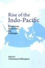 Rise of the Indo-Pacific : Perspectives, Dimensions and Challenges - Book