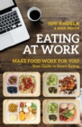 Eating at Work : Make Food Work for You! - eBook
