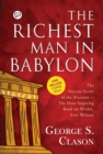 The Richest Man in Babylon : (The Success Secrets of the Ancients - the Most Inspiring Book on Wealth Ever Written) - eBook