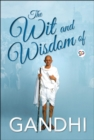 The Wit and Wisdom of Gandhi - eBook