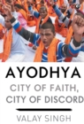 AYODHYA : CITY OF FAITH, CITY OF DISCORD - Book