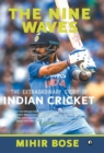 THE NINE WAVES : THE EXTRAORDINARY STORY OF INDIAN CRICKET - Book