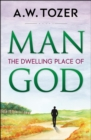 Man - the Dwelling Place of God : The Dwelling Place of God - eBook
