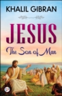 Jesus : The Son of Man - eBook