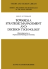 Towards a Strategic Management and Decision Technology : Modern Approaches to Organizational Planning and Positioning - eBook
