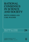 Rational Consensus in Science and Society : A Philosophical and Mathematical Study - eBook