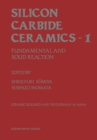 Silicon Carbide Ceramics-1 : Fundamental and Solid Reaction - eBook