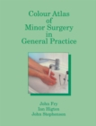 Colour Atlas of Minor Surgery in General Practice - eBook
