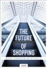 The Future of Shopping : Where Everyone is in Retail - Book