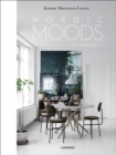 Nordic Moods : A Guide to Successful Interior Decoration - Book