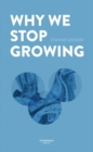 Why We Stop Growing - Book