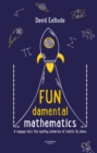 FUNdamental Mathematics : A voyage into the quirky universe of maths & jokes - Book