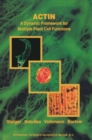Actin: A Dynamic Framework for Multiple Plant Cell Functions - eBook