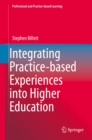 Integrating Practice-based Experiences into Higher Education - eBook