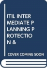 ITIL INTERMEDIATE PLANNING PROTECTION & - Book