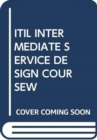 ITIL INTERMEDIATE SERVICE DESIGN COURSEW - Book