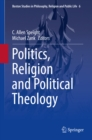 Politics, Religion and Political Theology - eBook