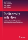 The University in its Place : Social and Cultural Perspectives on the Regional Role of Universities - eBook
