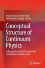 Conceptual Structure of Continuum Physics : In Recognition of the Fundamental Contributions of Walter Noll - Book