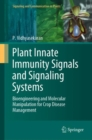 Plant Innate Immunity Signals and Signaling Systems : Bioengineering and Molecular Manipulation for Crop Disease Management - eBook