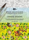 Chinese Designs : Artists' Colouring Book - Book