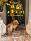Wild at Heart : For the Love of Pets and Beautiful Homes - Book