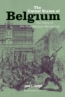 The United States of Belgium : The Story of the First Belgian Revolution - eBook