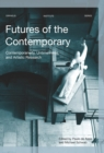 Futures of the Contemporary : Contemporaneity, Untimeliness, and Artistic Research - eBook