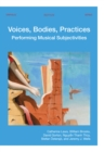 Voices, Bodies, Practices : Performing Musical Subjectivities - eBook
