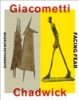 Giacometti-Chadwick : Facing Fear - Book