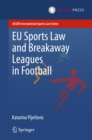 EU Sports Law and Breakaway Leagues in Football - eBook