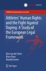 Athletes' Human Rights and the Fight Against Doping: A Study of the European Legal Framework - eBook