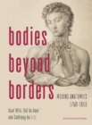 Bodies Beyond Borders : Moving Anatomies, 1750-1950 - Book