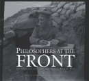 Philosophers at the Front : Phenomenology and the First World War - Book