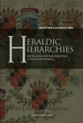 Heraldic Hierarchies : Identity, Status and State Intervention in Early Modern Heraldry - Book