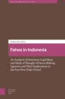 Fatwa in Indonesia : An Analysis of Dominant Legal Ideas and Mode of Thought of Fatwa-Making Agencies and Their Implications in the Post-New Order Period - Book