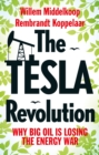The Tesla Revolution : Why Big Oil is Losing the Energy War - Book
