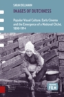 Images of Dutchness : Popular Visual Culture, Early Cinema and the Emergence of a National Clich , 1800-1914 - Book