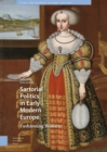 Sartorial Politics in Early Modern Europe : Fashioning Women - Book