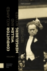 Conductor Willem Mengelberg, 1871-1951 : Acclaimed and Accused - Book