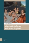 Infanticide in Tudor and Stuart England - Book