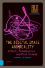 The Digital Image and Reality : Affect, Metaphysics and Post-Cinema - Book