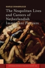 The Neapolitan Lives and Careers of Netherlandish Immigrant Painters (1575-1655) - Book