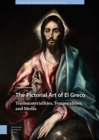 The Pictorial Art of El Greco : Transmaterialities, Temporalities, and Media - Book