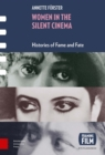 Women in the Silent Cinema : Histories of Fame and Fate - Book
