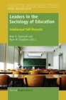 Leaders in the Sociology of Education : Intellectual Self-Portraits - eBook