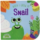 When I Grow Up: Snail - Book