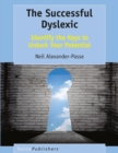 The Successful Dyslexic : Identify the Keys to Unlock Your Potential - eBook