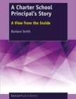 A Charter School Principal's Story : A View from the Inside - eBook