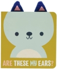 Are Those My Ears?: Bear - Book